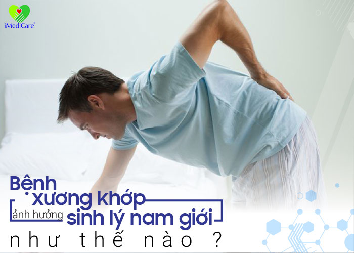 benh-ly-xuong-khop-anh-huong-den-suc-khoe-nam-gioi-nhu-the-nao
